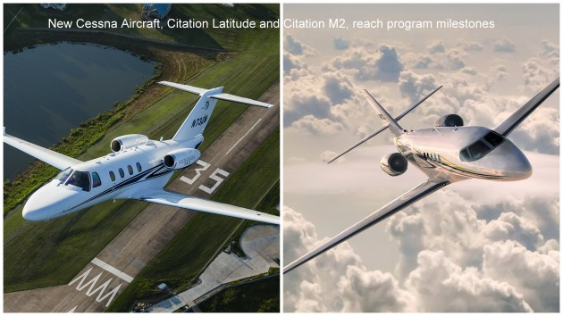New Cessna Aircraft, Citation Latitude and Citation M2, reach programme milestones