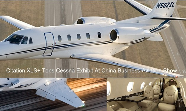 Citation XLS+ Tops Cessna Exhibit At China Business Aviation Show